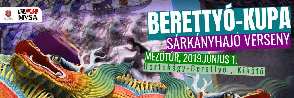 BERETTYÓ KUPA 2019 – SÁRKÁNYHAJÓ VERSENY @ Mezőtúr, Hortobágy-Berettyó Főcsatorna, Kikötő   Magyarország