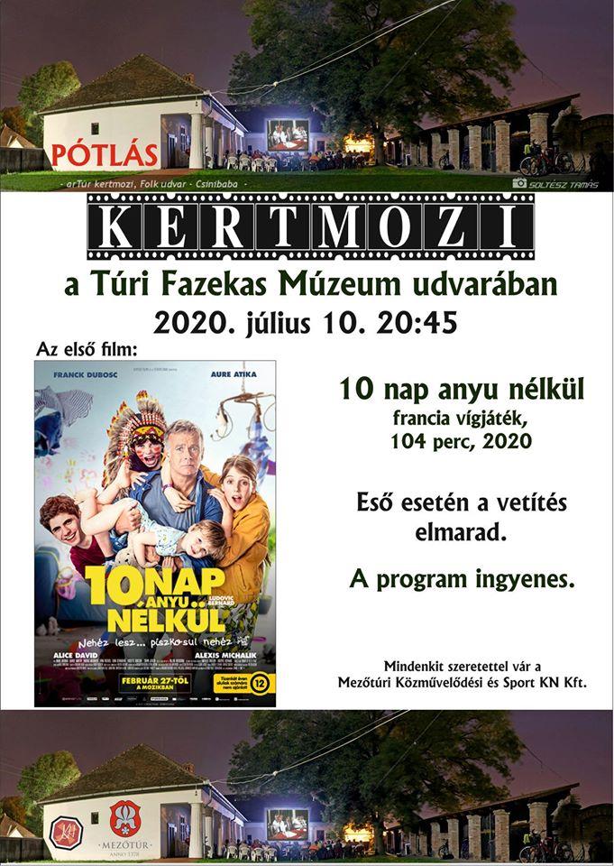 KERTMOZI - 10 nap anyu nélkül - PÓTLÁS @ Túri Fazekas Múzeum udvara | Mezőtúr | Magyarország