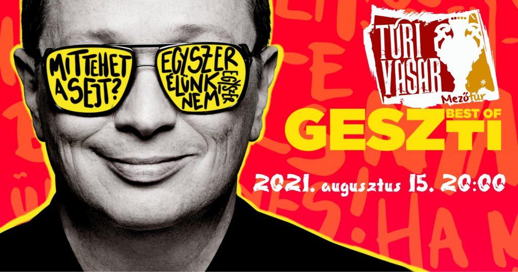 A TÚRI VÁSÁR SZÍNPADÁN: GESZTI BEST OF! @ Mezőtúr | Mezőtúr | Magyarország